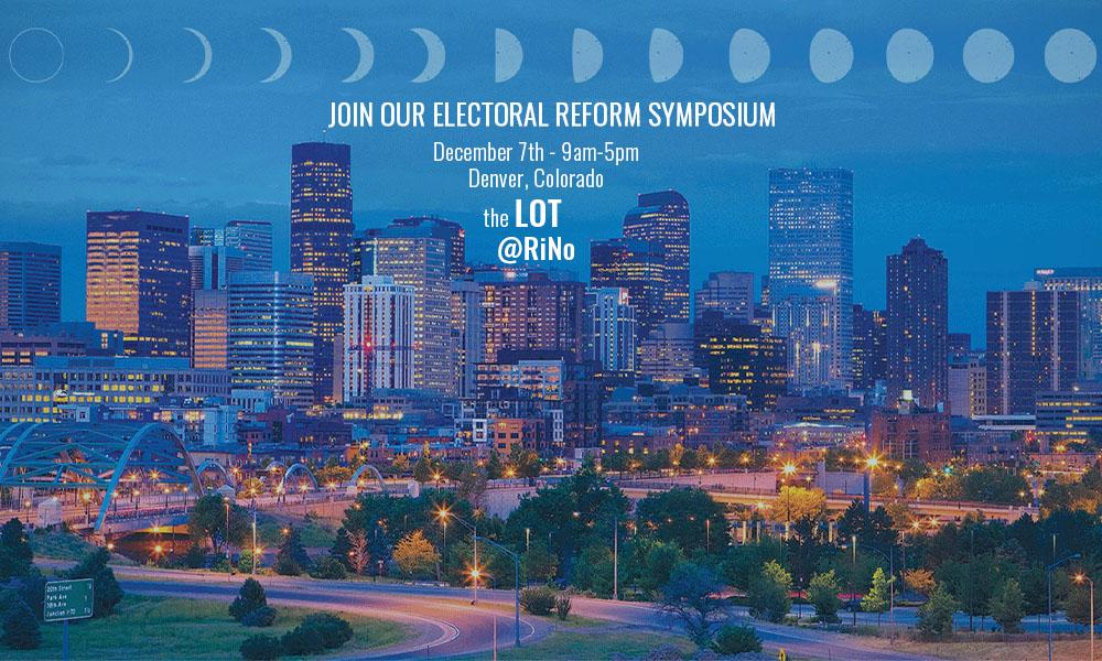 Free and Equal Elections Electoral Reform Symposium - Denver Colorado December 7th Website Promo Banner